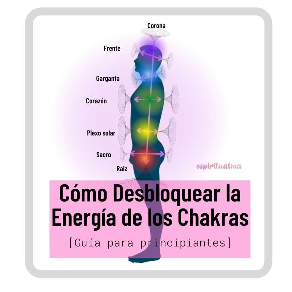Cómo desbloquear la Energía de los Chakras